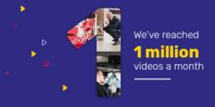 1 Million Videos a Month
