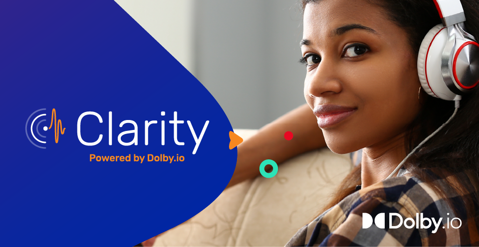 Clarity Powered by Dolby.io